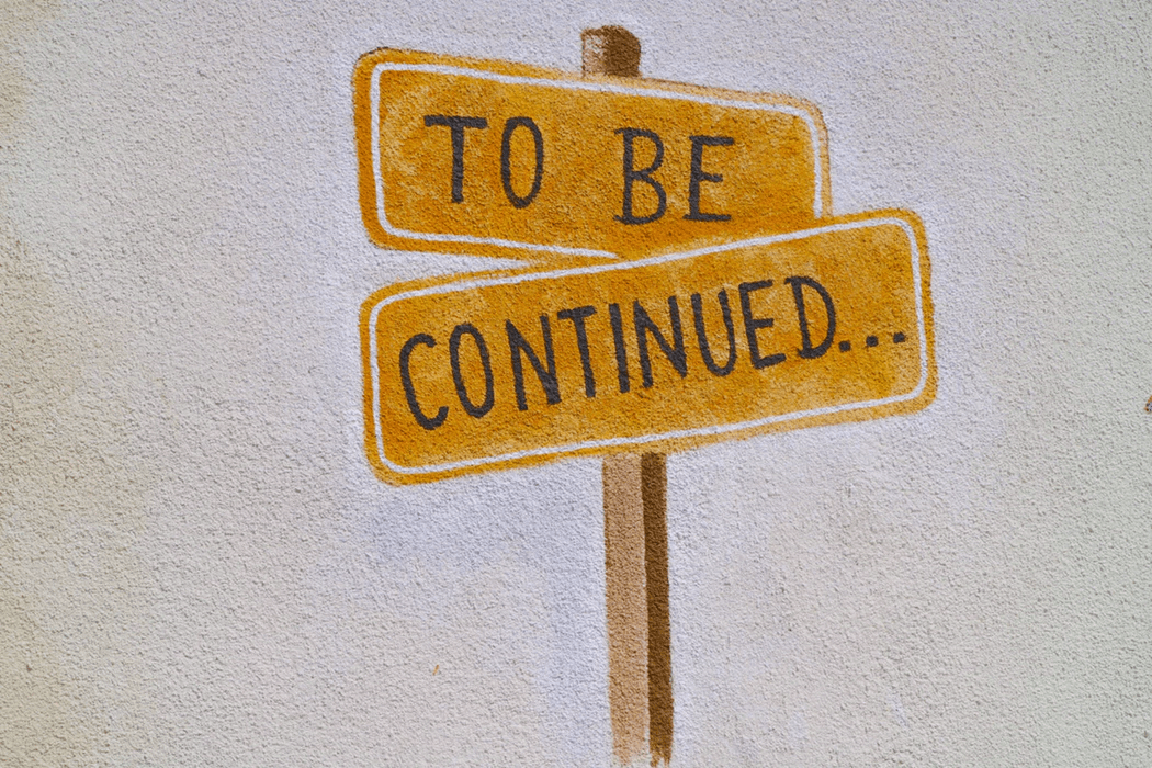 signpost marked to be continued a narrative arc